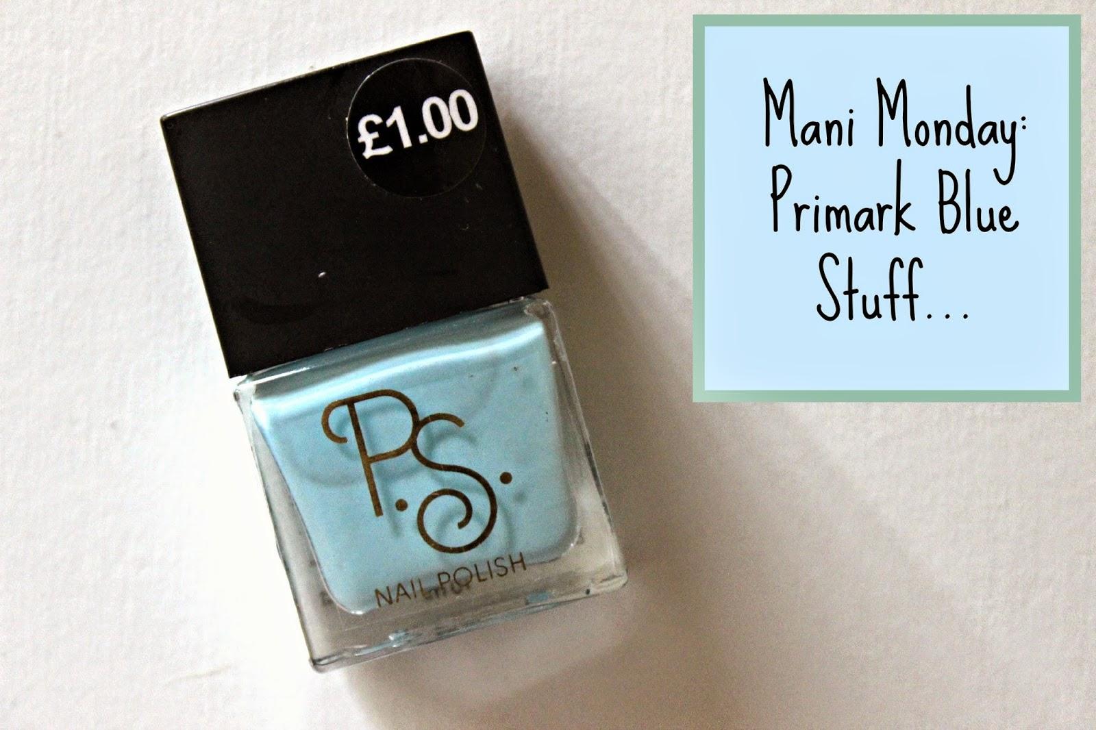 Mani Monday: Primark Blue Stuff…