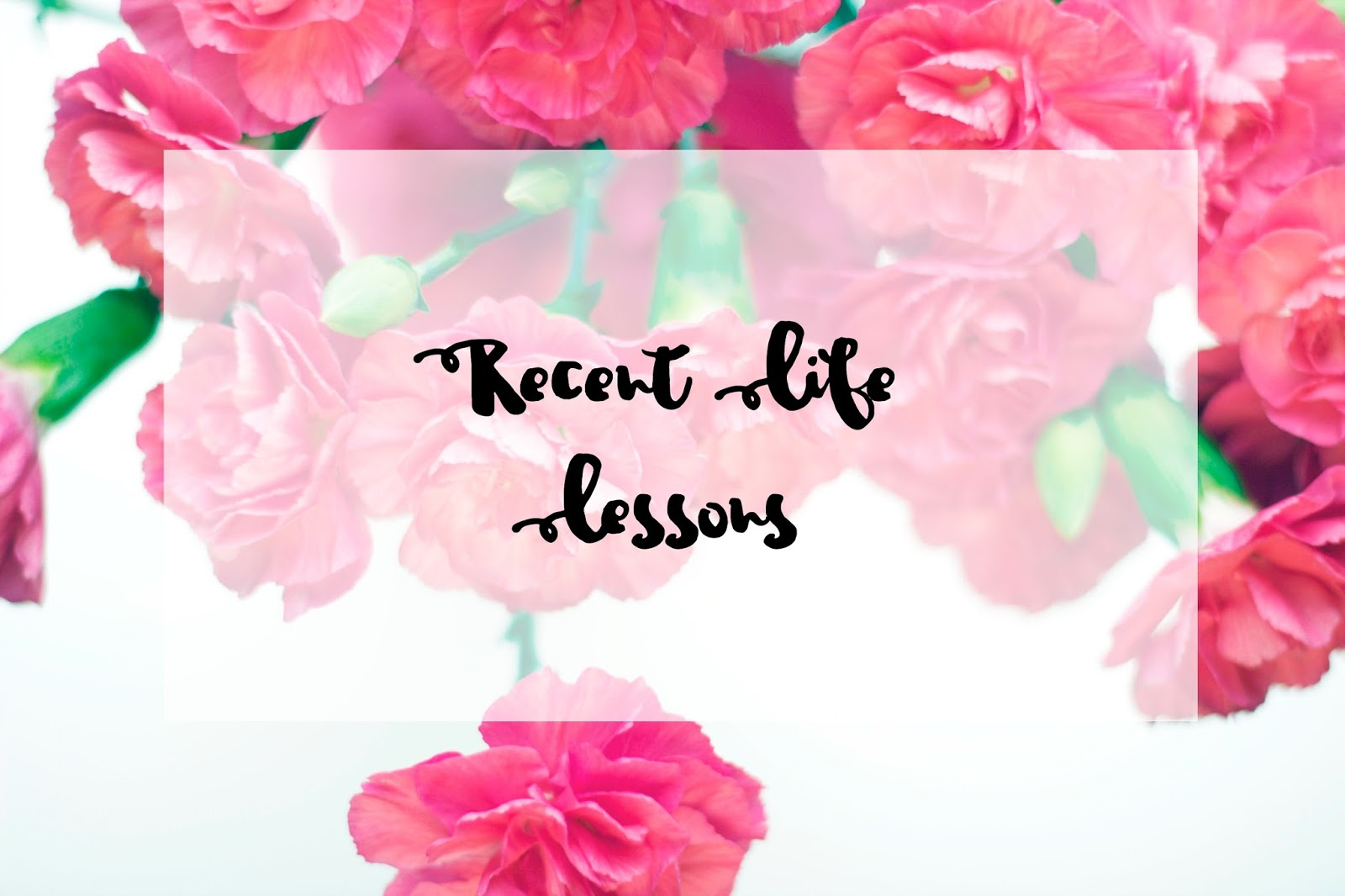 Recent Life Lessons