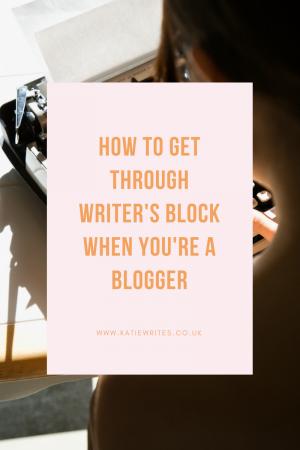 Writer's Block, Tips and Advice, Blogging Tips, Blogging Advice, Writing Advice, Help, Blogging, Bloggers, Katiebwrites, KatieWritesUK, ©Katiewrites.co.uk